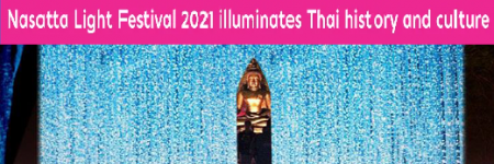 Nasatta Light Festival 2021 illuminates Thai history and culture